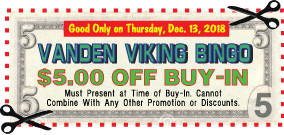 Vanden Bingo, $5 OFF Coupon Good on 12-13-2018 ONLY